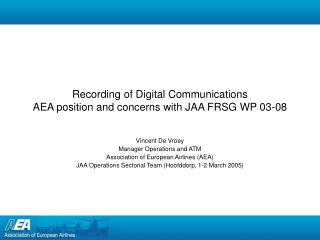 Recording of Digital Communications AEA position and concerns with JAA FRSG WP 03-08