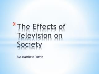 The Effects of Television on Society