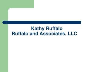 Kathy Ruffalo  Ruffalo and Associates, LLC
