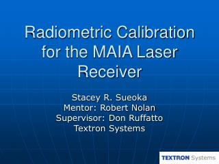 Radiometric Calibration for the MAIA Laser Receiver