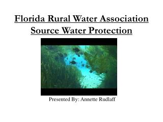 Florida Rural Water Association Source Water Protection