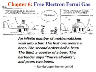 C hapter  6:  Free Electron Fermi Gas