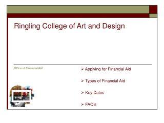 Applying for Financial Aid  Types of Financial Aid   Key Dates   FAQ's