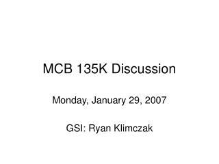 MCB 135K Discussion