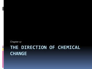 The direction of Chemical Change