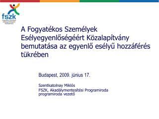 Budapest, 2009. június 17. Szentkatolnay Miklós