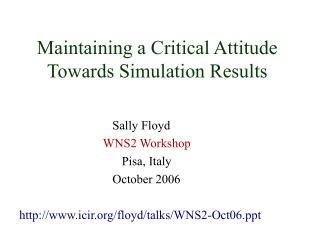 Maintaining a Critical Attitude Towards Simulation Results