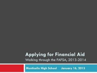 Applying for Financial Aid  Walking through the FAFSA, 2013-2014