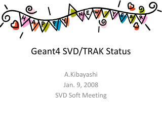Geant4 SVD/TRAK Status