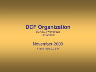 DCF Organization DCF/DJJ workgroup 11/05/2009