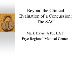 Beyond the Clinical Evaluation of a Concussion: The SAC