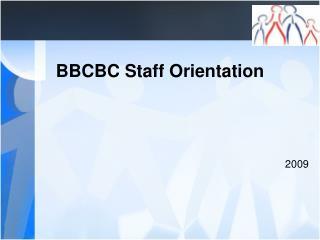 BBCBC Staff Orientation