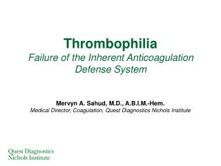 Thrombophilia  Failure of the Inherent Anticoagulation Defense System