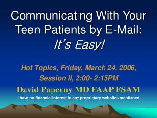 Communicating With Your Teen Patients by E-Mail:   It�s Easy!