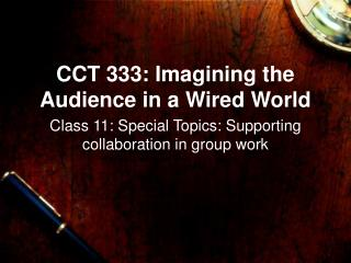 CCT 333: Imagining the Audience in a Wired World