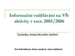 Informační vzdělávání na VŠ: aktivity v roce 2005/2006
