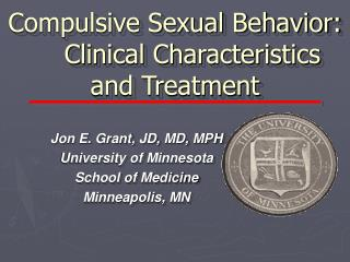 Compulsive Sexual Behavior:   Clinical Characteristics  and Treatment