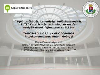Projektidőszak:  2010.10.01. - 2012.09.30. A projekt összköltsége: 152 456 080 Ft.