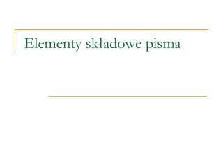 Elementy skladowe pisma