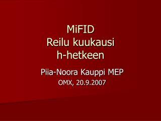 MiFID Reilu kuukausi  h-hetkeen