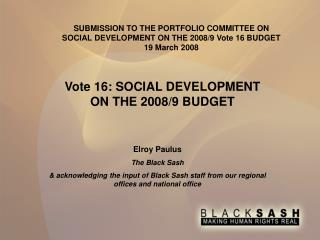 Vote 16: SOCIAL DEVELOPMENT ON THE 2008/9 BUDGET