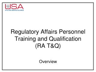 Regulatory Affairs Personnel Training and Qualification (RA T&Q)