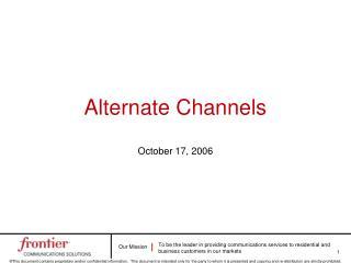 Alternate Channels