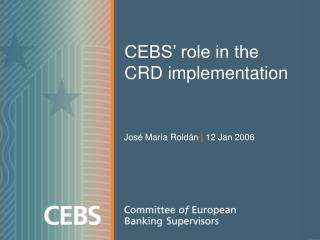 CEBS� role in the  CRD implementation