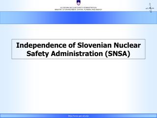 Independence of Slovenian Nuclear Safety Administration (SNSA)