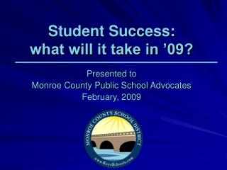 Student Success: what will it take in '09?