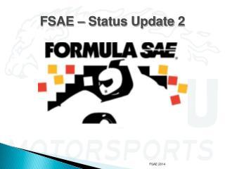 FSAE – Status Update 2