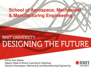 School of Aerospace, Mechanical  & Manufacturing Engineering