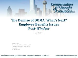 The Demise of DOMA: What�s Next? Employee Benefits Issues  Post- Windsor