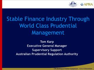 Stable Finance Industry Through World Class Prudential Management