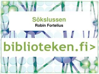 Sökslussen Robin Fortelius