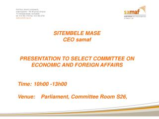 SITEMBELE MASE CEO samaf  PRESENTATION TO SELECT COMMITTEE ON ECONOMIC AND FOREIGN AFFAIRS