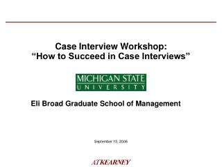 Case Interview Workshop:   How to Succeed in Case Interviews