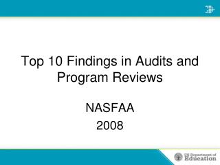 Top 10 Findings in Audits and Program Reviews