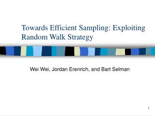 Towards Efficient Sampling: Exploiting Random Walk Strategy