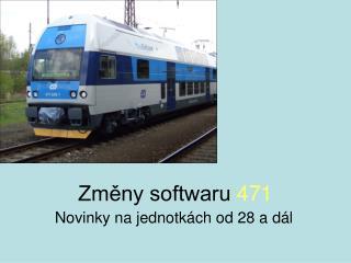 Změny softwaru  471