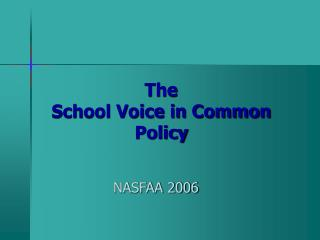 The School Voice in Common Policy