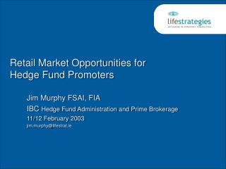Retail Market Opportunities for  Hedge Fund Promoters