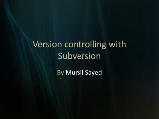 Version controlling with Subversion