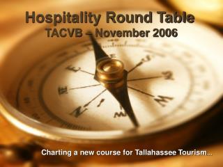 Hospitality Round Table  TACVB � November 2006