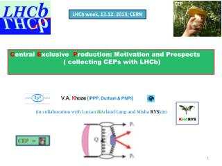V.A.  K hoze ( IPPP, Durham & PNPI )