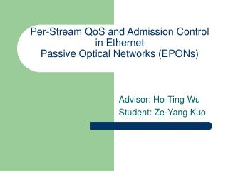 Per-Stream QoS and Admission Control in Ethernet Passive Optical Networks (EPONs)