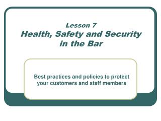 Lesson 7 Health, Safety and Security  in the Bar