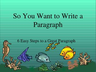 So You Want to Write a Paragraph