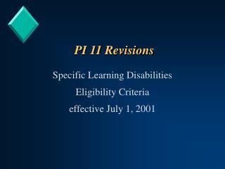 PI 11 Revisions
