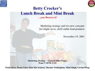 Betty Crocker's Lunch Break and Mini Break …you Deserve it!